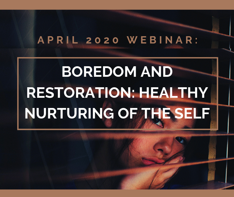 Boredom and Restoration: From Killing Time and Hurting Ourselves to Healthy Nurturing of the Self