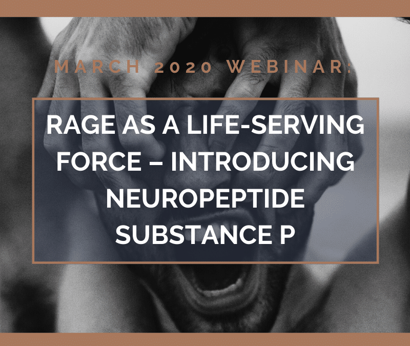 Rage as a Life-Serving Force – Introducing Neuropeptide Substance P