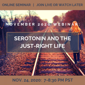 Serotonin and the Just-Right Life