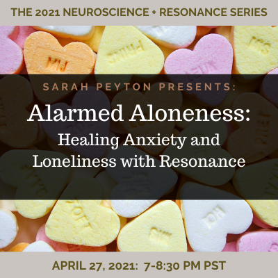 Alarmed Aloneness: Healing Anxiety and Loneliness with Resonance