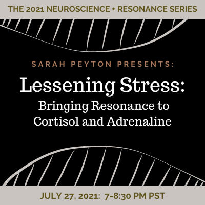 Lessening Stress: Bringing Resonance to Cortisol and Adrenaline
