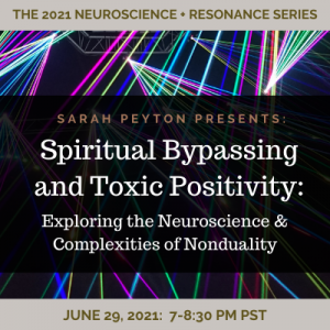 Spiritual Bypassing and Toxic Positivity: The Neuroscience and Complexity of Nonduality