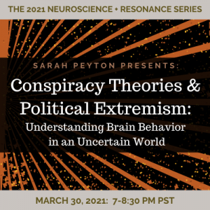 Conspiracy Theories and Political Extremism: Understanding Brain Behavior in an Uncertain World
