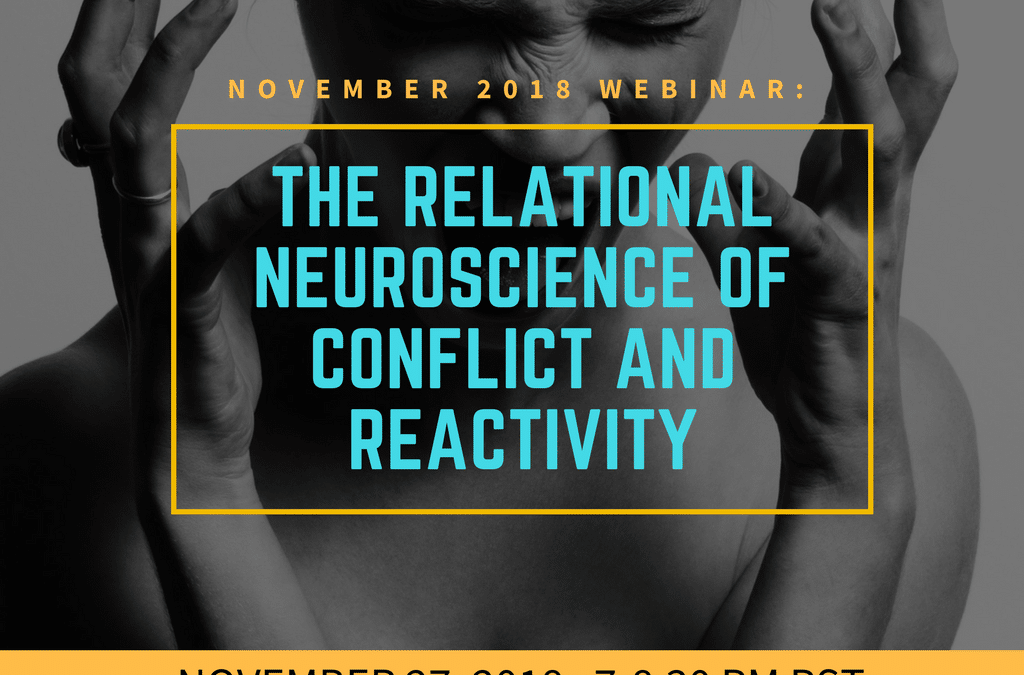The Relational Neuroscience of Conflict and Reactivity