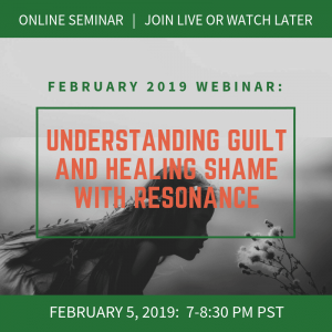 Loyalty, Status, Innocence and Belonging: Understanding Guilt and Healing Shame with Resonance
