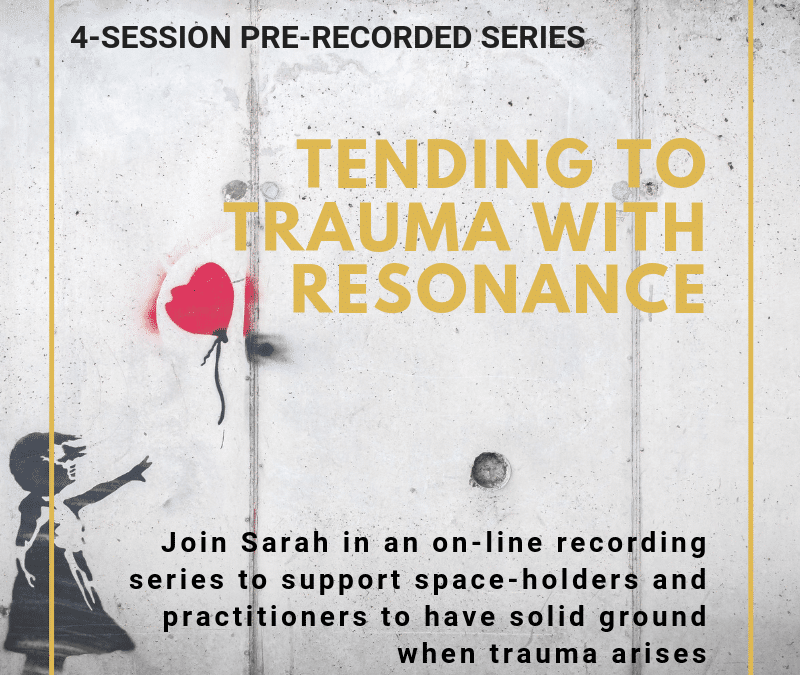 Tending to Trauma with Resonance: a 4-part Online Series