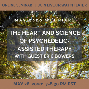 The Heart and Science of Psychedelic-Assisted Therapy