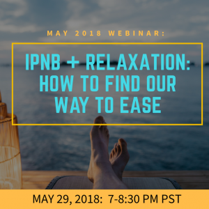 The IPNB of Relaxation: How to Find our Way to Ease