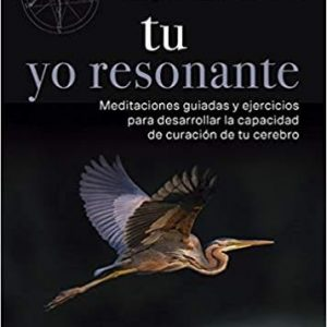 Signed SPANISH EDITION of Tu Yo Resonante (Your Resonant Self) (Softcover, Spanish)
