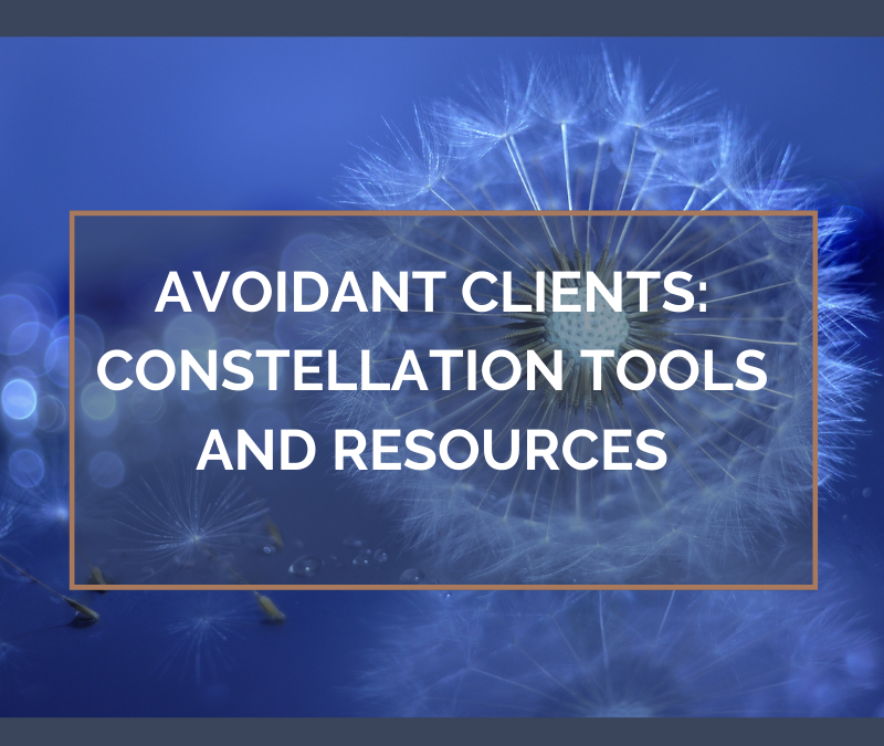 Avoidant Clients: Constellation Tools and Resources