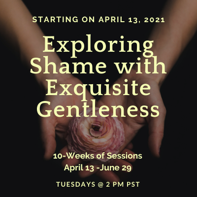 Exploring Shame with Exquisite Gentleness