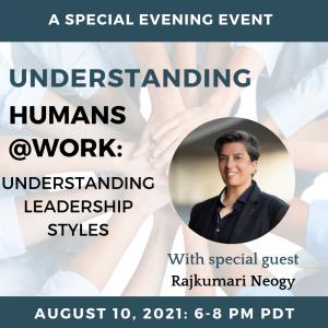 Understanding Humans @Work – with Special Guest Rajkumari Neogy