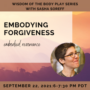 Embodying Forgiveness with Sasha Soreff