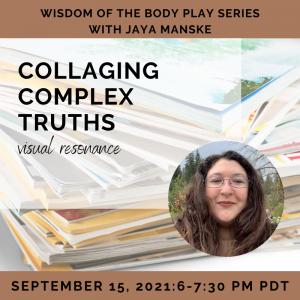 Collaging Complex Truths with Jaya Manske