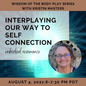 Interplaying Our Way to Self Connection with Kristin Masters