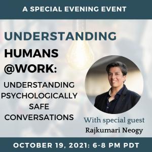 Understanding Psychologically Safe Conversations – with Special Guest Rajkumari Neogy