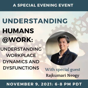 Understanding Workplace Dynamics and Dysfunctions – with Special Guest Rajkumari Neogy