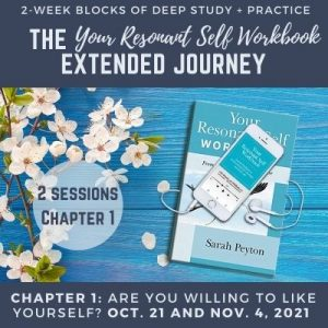 Your Resonant Self Workbook: Chapter 1 – Are You Willing to Like Yourself?
