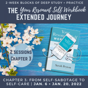 Your Resonant Self Workbook: Chapter 3 – From Self-Sabotage to Self-Care