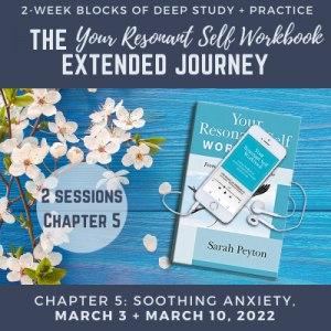 Your Resonant Self Workbook: Chapter 5 – Soothing Anxiety