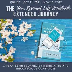 The Your Resonant Self Extended Journey: A Yearlong Journey of Resonance and Unconscious Contracts