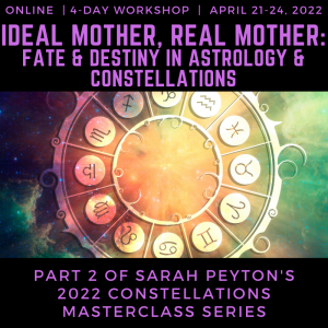 Ideal Mother, Real Mother: Fate and Destiny in Astrology and Constellations