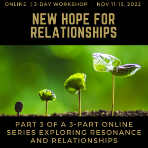 Juicy Relational Skills for Intimacy Part 3: New Hope For Relationships